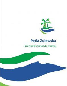 Pętla Żuławska Przewodnik turystyki wodnej pdf