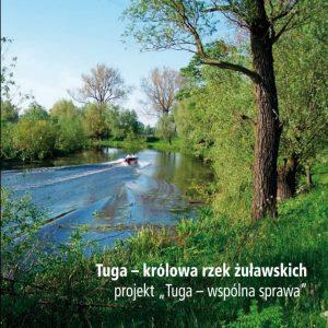 """Tuga – królowa rzek żuławskich projekt """"Tuga – wspólna sprawa"""