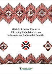 ielokulturowe Pomorze. Ukraińcy i ich dziedzictwo kulturowe na Żuławach i Powiślu pdf