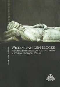 Willem Van Den Blocke. Niderlandzki rzeźbiarz nad Bałtykiem