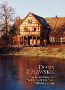 Domy Żuławskie, wposzukiwaniu zagubionej tradycji budownictwa pdf